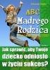 Ebook ABC Mądrego Rodzica: Droga do Sukcesu / Jolanta Gajda
