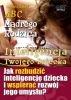 Książka ABC Mądrego Rodzica: Inteligencja Twojego Dziecka / Jolanta Gajda