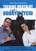 Książka Trening mentalny, czyli o dobrym życiu - Jakub B. Bączek, Joanna Sławińska