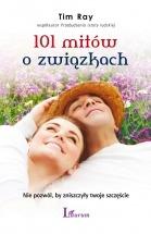 Ebook 101 mitów o związkach - Nie pozwól, by zniszczyły twoje szczęście / Tim Ray