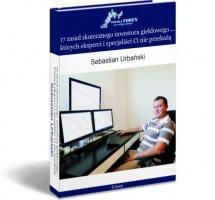 Darmowy ebook 17 zasad skutecznego inwestora giełdowego / Sebastian Urbański