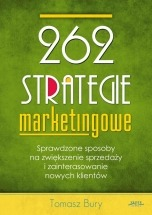 Ebook 262 strategie marketingowe / Tomasz Bury