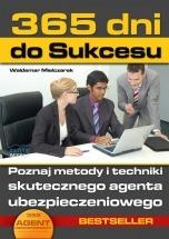 Ebook 365 dni do sukcesu. Poznaj metody i techniki skutecznego agenta ubezpieczeniowego / Waldemar Mielczarek
