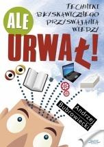 """Książka """"Ale urwał!"""". Techniki błyskawicznego przyswajania wiedzy / Andrzej Bubrowiecki"""