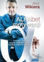 Ebook ALFAbet motywacji. Powiedz tak swoim talentom, budząc uśpione możliwości / Artur Wikiera