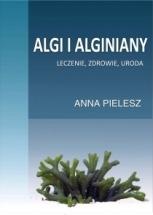 Ebook Algi i alginiany. Leczenie, zdrowie, uroda / Anna Pielesz
