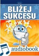 Darmowy audiobook Bliżej sukcesu / Praca zbiorowa