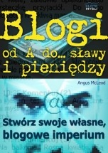 Ebook Blogi od A do... sławy i pieniędzy / Angus Mcleod
