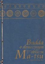 Ebook Budda o słonecznym obliczu. Nauczanie Mistrza Zen Ma-tsu oraz szkoły Ch'an Hung-chou / Ma-tsu