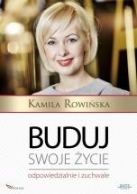 Ebook Buduj swoje życie odpowiedzialnie i zuchwale / Kamila Rowińska