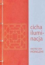 Ebook Cicha iluminacja / mistrz zen Hongzhi