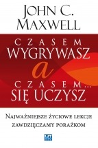 Ebook Czasem wygrywasz, a czasem się uczysz / John C. Maxwell