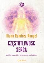 Książka Częstotliwość serca. Jak żyć w zgodzie z samym sobą i ze światem / Iliana Ramírez Rangel