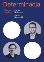 Książka Determinacja. Z prądem i pod prąd - Jacek Santorski i Jakub B. Bączek