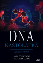 Książka DNA Nastolatka. Co siedzi w młodych. / Jacek Ponikiewski, Franciszek Górski
