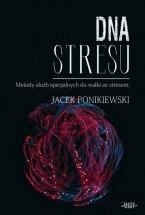 Ebook DNA stresu. Metody służb specjalnych do walki ze stresem. / Jacek Ponikiewski