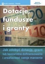 Ebook Dotacje, fundusze i granty / Robert Barański
