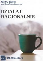 Darmowy ebook Działaj Racjonalnie / Mateusz Rumocki
