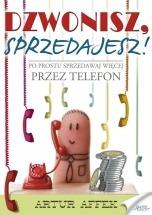 Ebook Dzwonisz, sprzedajesz / Artur Affek
