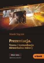 Ebook Prezentacja. Trema i komunikacja niewerbalna / Marek Stączek