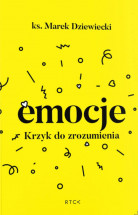 Książka Emocje. Krzyk do zrozumienia / ks. Marek Dziewiecki