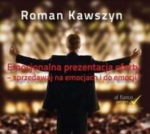 Audiobook Emocjonalna prezentacja oferty. Sprzedawaj na emocjach i dla emocji! / Roman Kawszyn