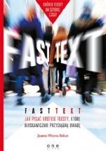 Ebook Fast text. Jak pisać krótkie teksty, które błyskawicznie przyciągną uwagę / Joanna Wrycza-Bekier