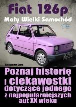 Ebook Fiat 126p. Mały Wielki Samochód / Aleksander Sowa