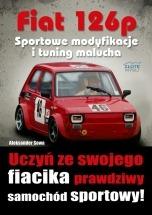 Ebook Fiat 126p. Sportowe modyfikacje i tuning malucha / Aleksander Sowa