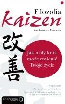 Książka Filozofia Kaizen. Jak mały krok może zmienić Twoje życie / Robert Maurer