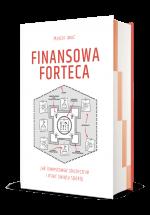 """Książka """"Finansowa Forteca. Jak inwestować skutecznie i mieć święty spokój"""" - Marcin Iwuć"""