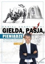 Ebook Giełda, pasja, pieniądze! / Daniel Sokołowski