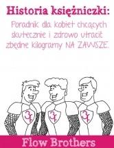 Darmowy ebook Historia księżniczki: Poradnik dla kobiet chcących skutecznie i zdrowo utracić zbędne kilogramy NA ZAWSZE. / Flow Brothers