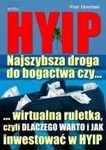 Ebook HYIP. Najszybsza droga do bogactwa, czy... / Piotr Obmiński
