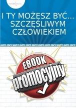 Darmowy ebook I Ty możesz być szczęśliwym człowiekiem / psychorada