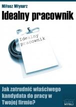 Ebook Idealny pracownik / Miłosz Młynarz