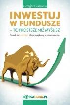 Darmowy ebook Inwestuj w fundusze – to prostsze niż myślisz / Grzegorz Zalewski
