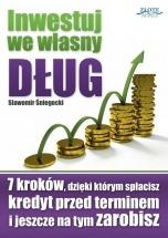 Ebook Inwestuj we własny dług / Sławomir Śniegocki