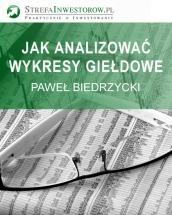 Darmowy ebook Jak analizować wykresy giełdowe / Paweł Biedrzycki