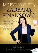 Ebook Jak być kobietą zadbaną finansowo / Małgorzata Bladowska-Wrzodak