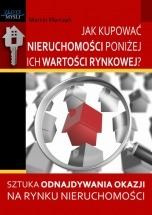 Ebook Jak kupować nieruchomości poniżej ich wartości rynkowej / Marcin Marczak
