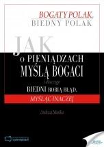 Ebook Bogaty Polak, biedny Polak. Jak o pieniądzach myślą bogaci i dlaczego biedni robią błąd, myśląc inaczej / Andrzej Mańka