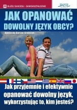 Jak opanować dowolny język obcy / Agnieszka Burcan-Krawczyk
