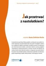 Ebook Jak przetrwać z nastolatkiem? / Beata Zielińska-Rocha