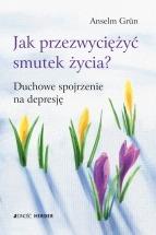 Ebook Jak przezwyciężyć smutek życia? Duchowe spojrzenie na depresję / Anselm Grün