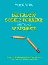 Ebook Jak radzić sobie z porażką (nie tylko) w biznesie / Marcin Osman