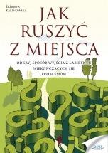 Ebook Jak ruszyć z miejsca / Elżbieta Kalinowska