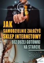 Ebook Jak samodzielnie założyć sklep internetowy / Witold Wrotek