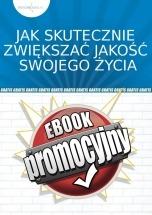 Ebook Jak skutecznie zwiększac jakość swojego życia / psychorada