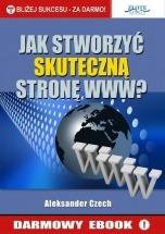 Darmowy ebook Jak stworzyć skuteczną stronę www? / Aleksander Czech